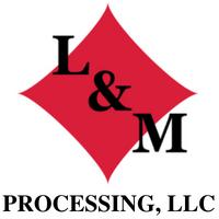 L&M Processing, LLC.
